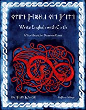 Write English with Cirth: A Workbook for Dwarven Runes (Write Like an Elf 2)