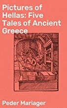Pictures of Hellas: Five Tales of Ancient Greece (English Edition)