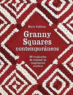 Granny Squares contemporáneos: 20 cuadrados de crochet de inspiración nórdica (GGDiy) (Spanish