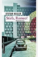 Stirb, Romeo!: Kriminalroman (Zeitgeschichtliche Kriminalromane im GMEINER-Verlag) Kindle Ausgabe
