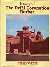 History of the Delhi Coronatio Durbar, Heald on the First of January 1903 to Celebrate the Coronation of His Majesty King Edward VII Emperor of Indian