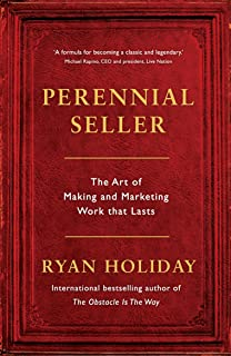 Perennial Seller : The Art of Making and Marketing Work that Lasts