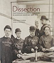 Dissection: Photographs of a Rite of Passage in American Medicine 1880 1930