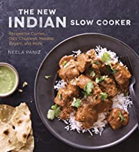 The New Indian Slow Cooker: Recipes for Curries, Dals, Chutneys, Masalas, Biryani, and More [A Cookbook]