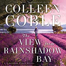 The View from Rainshadow Bay: A Lavendar Tides Novel, Book 1