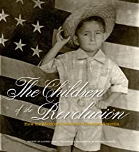 The Children of the Revolución: How the Mexican Revolution Changed America