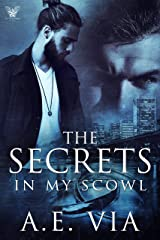 The Secrets in My Scowl Kindle Edition