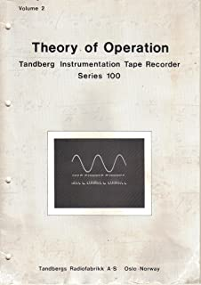 Instruction Manual and Theory of Operation for Tandberg Instrumentation Tape Recorder Series 100 (966-12-72 Part No. 299355)