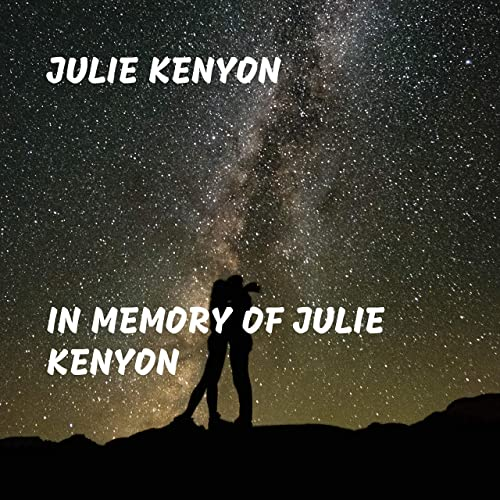 In Memory Of Julie Kenyon By Julie Kenyon On Amazon Music Amazon Com