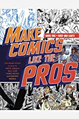 Make Comics Like the Pros: The Inside Scoop on How to Write, Draw, and Sell Your Comic Books and Graphic Novels (English Edition) Format Kindle