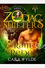 Ram Rebel: A Zodiac Shifters Paranormal Romance: Aries (Aries Cursed Book 3) Kindle Edition