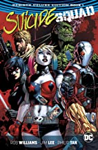 Suicide Squad: The Rebirth Deluxe Edition - Book 1 (Suicide Squad (2016-2019))
