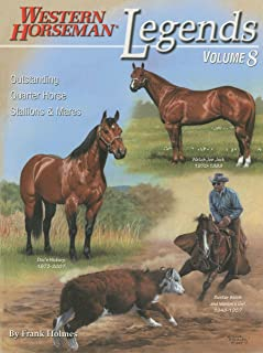 Legends: Outstanding Quarter Horse Stallions & Mares, Revised (Volume 8) (A Western Horseman Book)