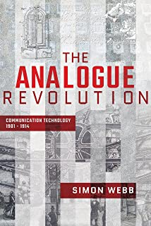 The Analogue Revolution: Communication Technology 1901 - 1914