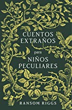 Cuentos extraños para niños peculiares (Spanish Edition)