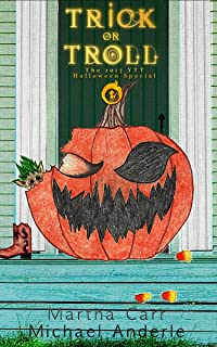 Trick or Troll: The 2017 YTT Halloween Special (The Leira Chronicles)