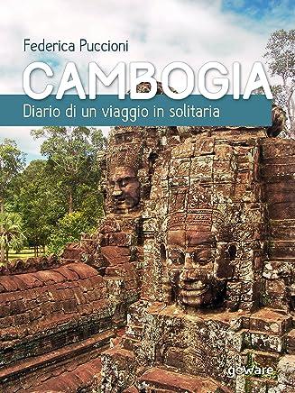 Cambogia. Diario di un viaggio in solitaria (Guide dautore - goWare)
