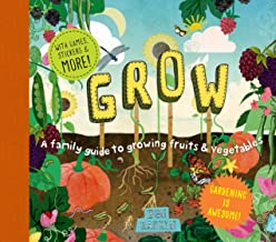 Grow: A Family Guide to Growing Fruits and Vegetables (Discover Together Guides)