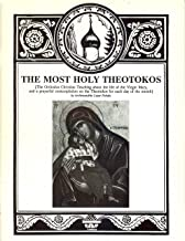 The Most Holy Theotokos: The Orthodox Christian Teaching About the Life of the Virgin Mary, and a Prayerful Contemplation on the Theotokos for Each Day of the Month