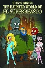 Rob Zombie Presents: The Haunted World Of El Superbeasto