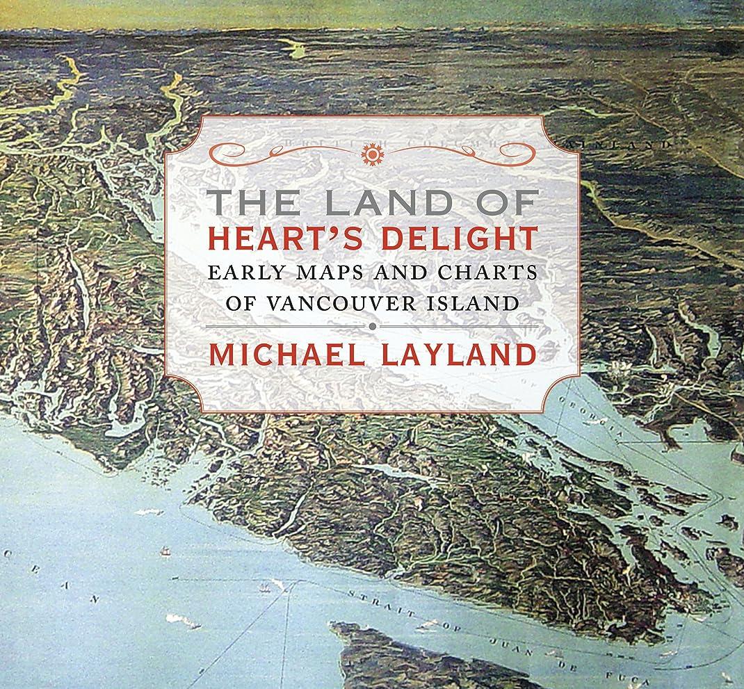 木寄生虫美的The Land of Heart's Delight: Early Maps and Charts of Vancouver Island (English Edition)