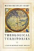 Theological Territories: A David Bentley Hart Digest