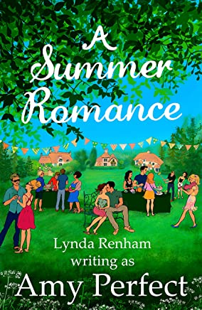 A Summer Romance (including A Village Romance): A funny, compassionate and sizzling sexy summer read. (The Little Perran Romances Book 3)