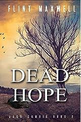 Dead Hope: A Zombie Novel (Jack Zombie Book 2) Kindle Edition