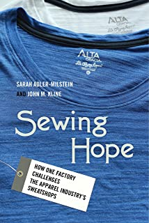 Sewing Hope: How One Factory Challenges the Apparel Industry`s Sweatshops