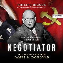 Negotiator: The Life and Career of James B. Donovan
