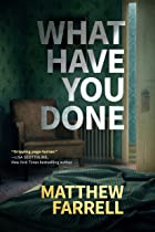 Cover image of What Have You Done by Matthew Farrell