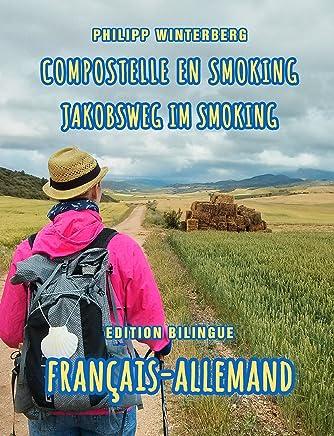 Compostelle en smoking/Jakobsweg im Smoking: Edition bilingue français-allemand (French Edition)