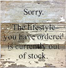 Sorry. The Lifestyle You Have Ordered Is Currently Out Of Stock. - Reclaimed Wood Art Sign - 6-in x 6-in