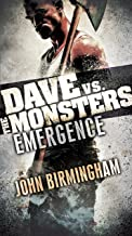 Emergence: Dave vs. the Monsters (David Hooper Trilogy Book 1)