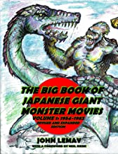 The Big Book of Japanese Giant Monster Movies Vol. 1: 1954-1982: Revised and Expanded 2nd Edition (Big Book of Japanese Giant Monsters)