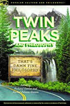 Twin Peaks and Philosophy: That's Damn Fine Philosophy! (Popular Culture and Philosophy)
