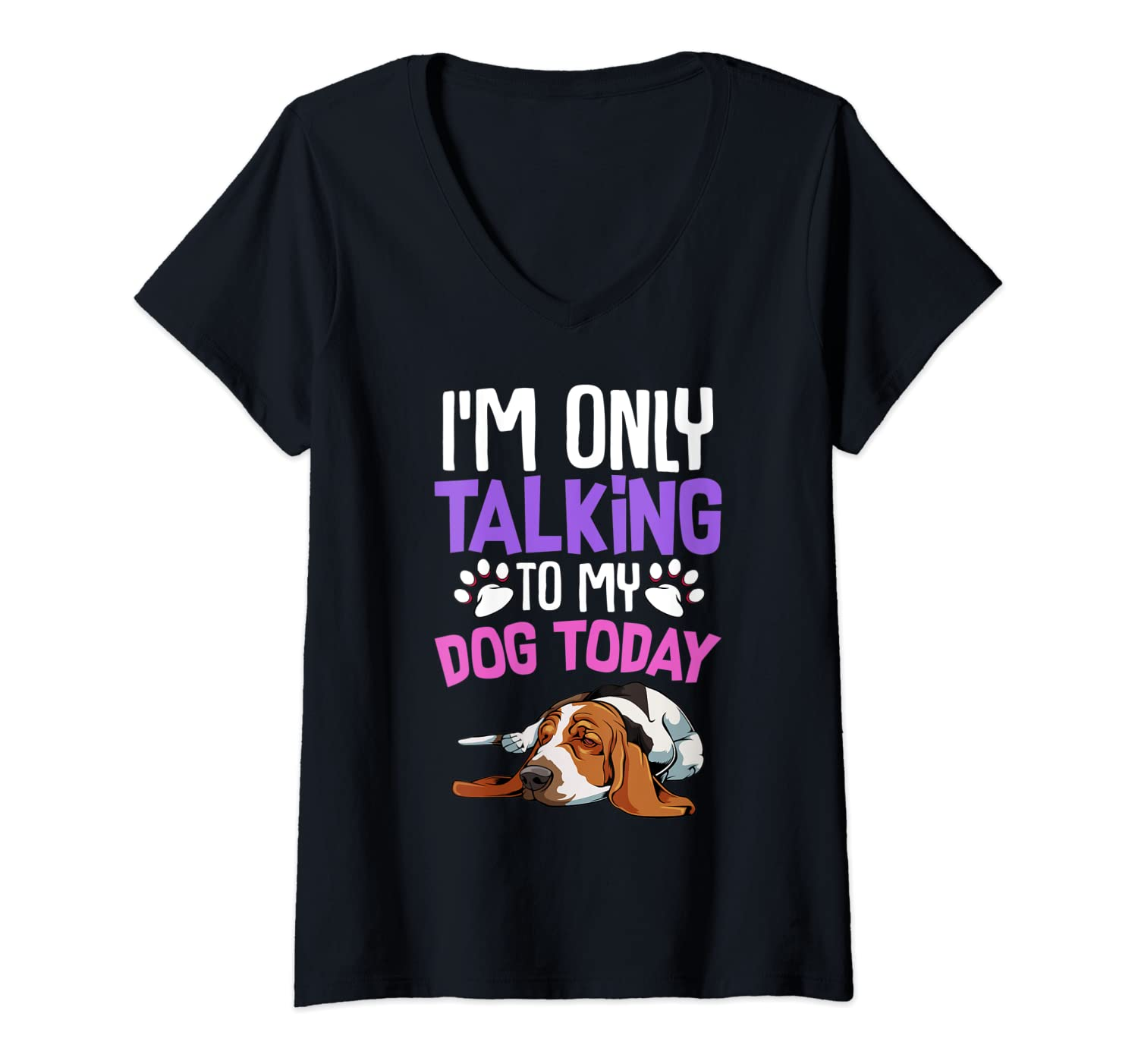 Womens I'm Only Talking To My Dog Today Beagle Animal Pet Paw Lover V-Neck T-Shirt