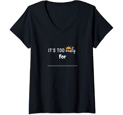 Womens It's Too Early For School, Christmas, Adulting, Work, Winter V Neck T Shirt