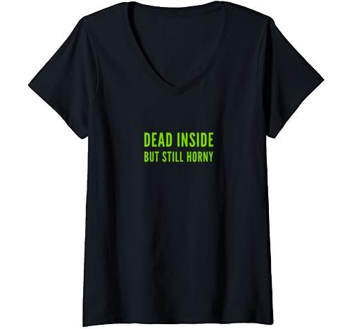 Womens Dead Inside But Still Horny   Funny Gift V Neck T Shirt