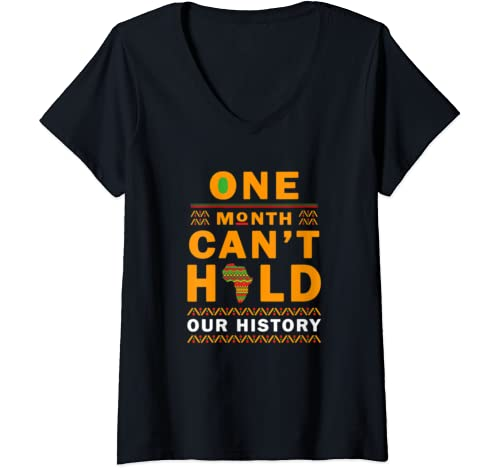 Womens Black History Month Gift, One Month Can't Hold Our History V Neck T Shirt