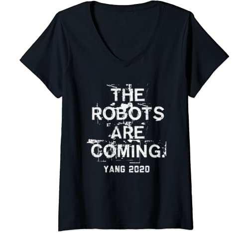 Womens The Robots Are Coming Funny Ai Andrew Yang 2020 President V Neck T Shirt
