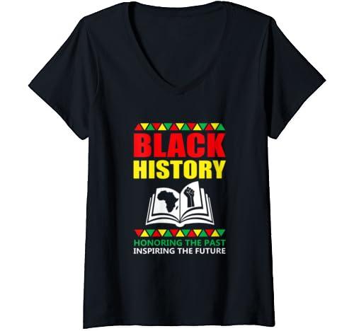Womens Honoring Past Inspiring Future Black History Month V Neck T Shirt