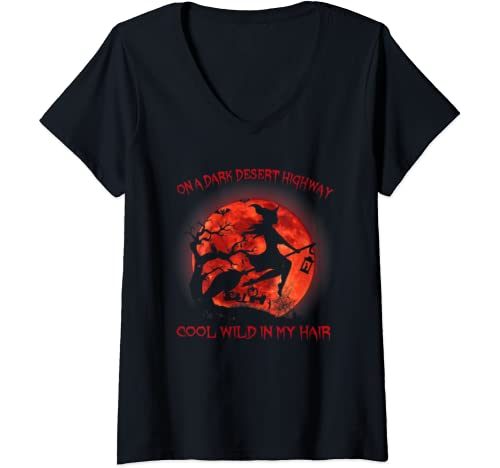 Womens On A Dark Desert Highway Witch Cool Wind In My Hair T Shirt V Neck T Shirt