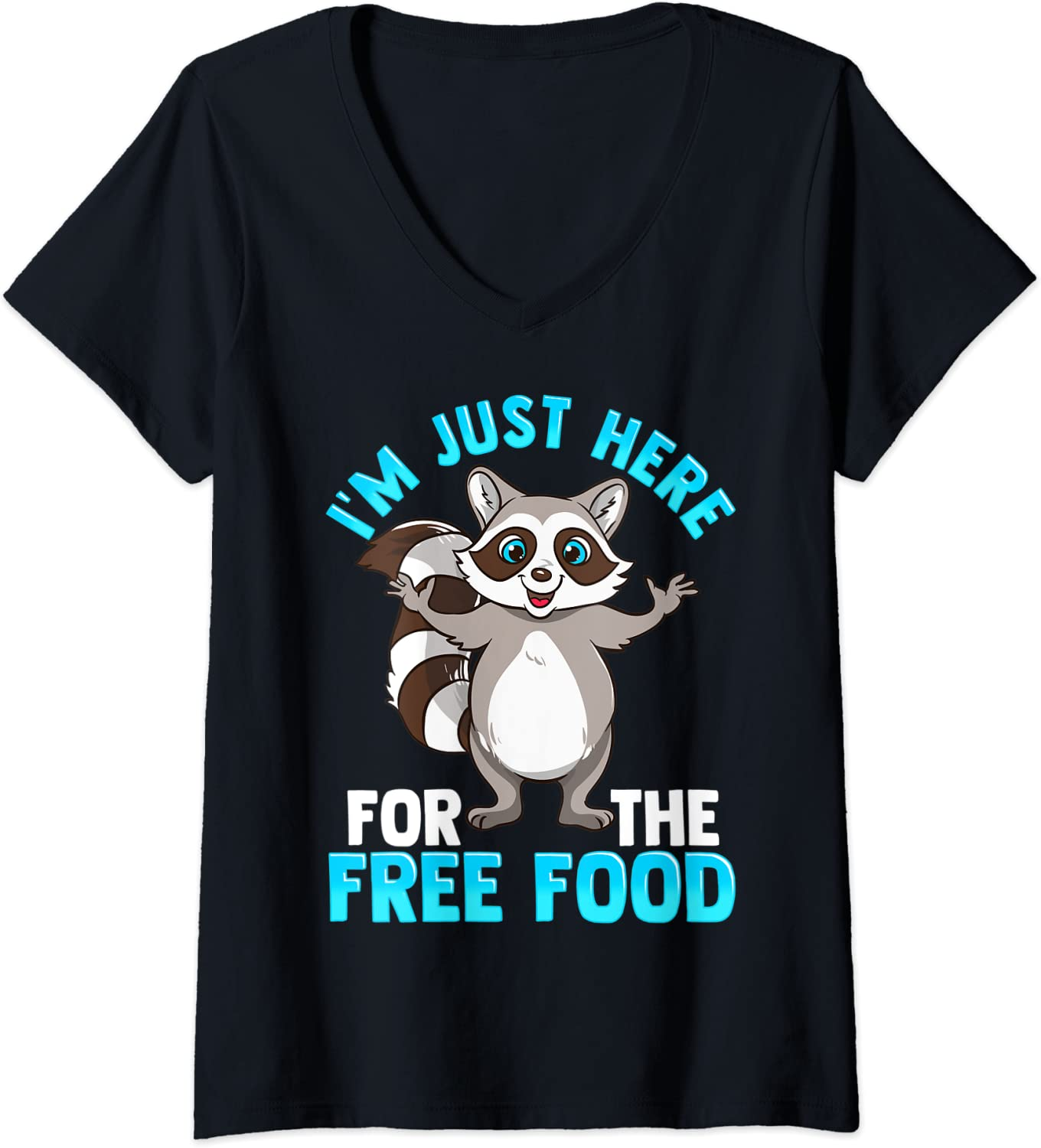 Womens Funny Raccoon I'm Just Here For The Free Food V-Neck T-Shirt