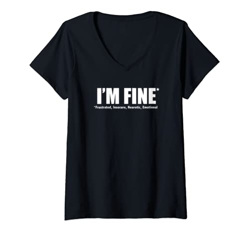Womens I'm Fine Frustrated Insecure Neurotic Emotional Funny Gift V Neck T Shirt