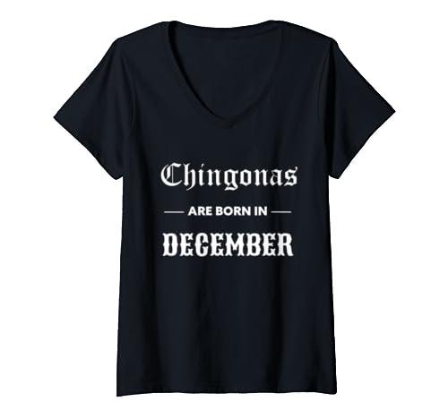 Womens Chingonas Are Born In December   Spanish Birthday Chingona V Neck T Shirt