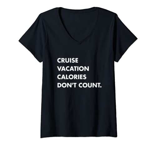 Womens Family Cruise Lovers Calories Dont Count Funny Vacation Gift V Neck T Shirt