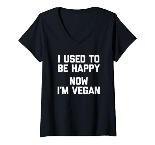 Womens I Used To Be Happy, Now I'm Vegan T Shirt Funny Saying Food V Neck T Shirt