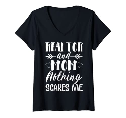 Womens Realtor And Mom Nothing Scares Me Funny Real Estate Agent  V Neck T Shirt