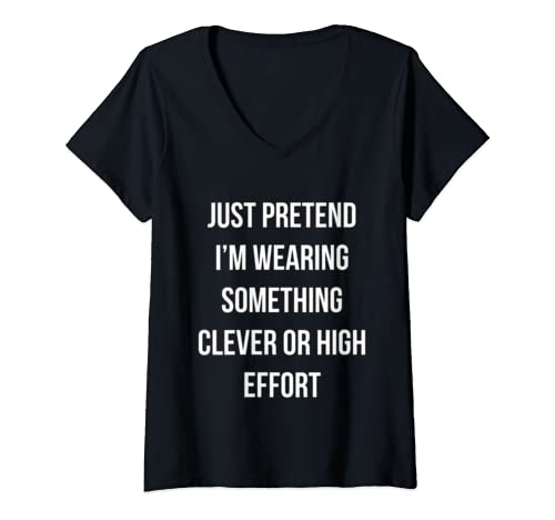 Womens Halloween   Pretend I'm Something Clever Or High Effort V Neck T Shirt